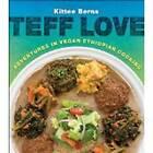 Teff Love: Adventures in Vegan Ethiopian Cooking by Kittee Berns (Paperback, 2015)