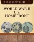 World War II U.S. Homefront: A History Perspectives Book by Martin Gitlin (Paperback / softback, 2014)