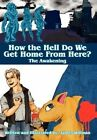 How the Hell Do We Get Home from Here?: The Awakening by James Willman (Hardback, 2011)