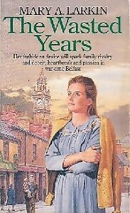 The-wasted-years-Mary-A-Larkin-Livre-103209-1169814