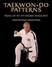 Taekwon-Do Patterns: From 1st to 7th Degree Black Belt, Home, James, Hogan, Mast