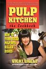 Pulp Kitchen, the Cookbook: How to Turn Juiced Pulp into Inspired Dishes by Vicki Rae Chelf (Paperback, 2016)