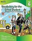 For the Gifted Student: Vocabulary for the Gifted Student Grade 6 (for the Gifted Student) : Challenging Activities for the Advanced Learner by Flash Kids Editors (2011, Paperback)