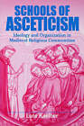 Schools of Asceticism: Ideology and Organization in Medieval Religious Communities by Lutz Kaelber (Paperback, 1998)