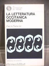 LA LETTERATURA OCCITANICA MODERNA Fausta Garavini Sansoni Accademia Straniera di