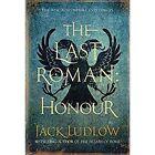 The Last Roman: Honour by Jack Ludlow (Hardback, 2015)