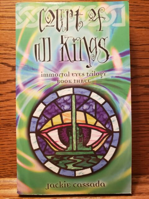 COURT OF ALL KINGS Immortal Eyes Trilogy 3 Jackie Cassada Changeling Dreaming