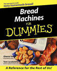 Bread Machines For Dummies by Glenna Vance, Tom Lacalamita (Paperback, 2000)