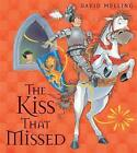 The Kiss That Missed by David Melling (Paperback, 2011)