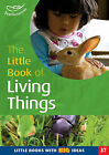 The Little Book of Living Things: Little Books with Big Ideas by Pat Brunton, Linda Thornton (Paperback, 2005)