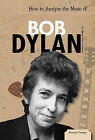 How to Analyze the Music of Bob Dylan by Teresa Ryan Manzella (Hardback, 2011)