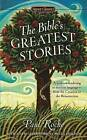 The Bible's Greatest Stories by Paul Roche (Paperback / softback)