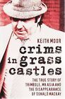 Crims in Grass Castles: The True Story of Trimbole, Mr Asia and the Disappearance of Donald Mackay by Keith Moor (Paperback, 2009)