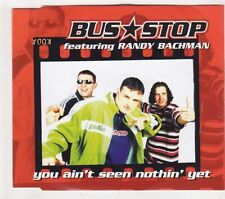 (GX253) Bus Stop ft Randy Bachman, You Ain't Seen Nothin' Yet - 1998 CD