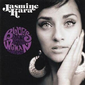 Jasmine-Kara-034-Blues-Ain-039-t-Nothing-But-A-Good-Woman-Gone-Bad-034-2010