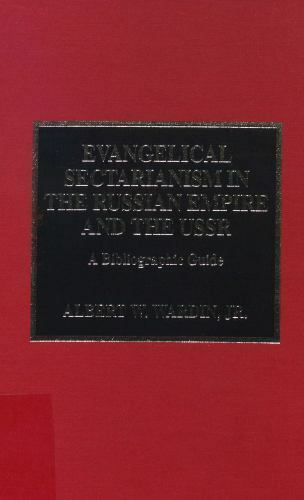 Evangelical Sectarianism in the Russian Empire and the USSR