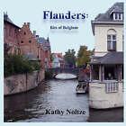 Flanders: Bits of Belgium by Kathy Noltze (Paperback / softback, 2008)