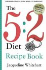 The 5:2 Diet Recipe Book by Jacqueline Whitehart (Paperback, 2012)
