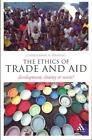 The Ethics of Trade and Aid: Development, Charity or Waste? von Christopher D. Wraight (2011, Taschenbuch)