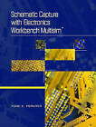 Schematic Capture with Electronics Workbench MultiSIM by Marc E. Herniter (Paperback, 2003)