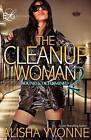 The Cleanup Woman 2: Bound and Determined by Alisha Yvonne (Paperback / softback, 2012)