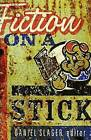 Fiction on a Stick: New Stories by Minnesota Writers by Milkweed Editions (Paperback, 2009)