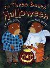 The Three Bears' Halloween by Kathy Duval (Hardback, 2007)