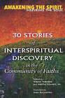 Awakening the Spirit, Inspiring the Soul: 30 Stories of Interspiritual Discovery by Jewish Lights Publishing (Hardback, 2005)
