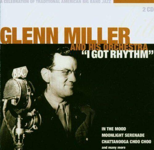 Glenn Miller I got rhythm (36 tracks, BMG/AE, & his Orch.)  [2 CD]