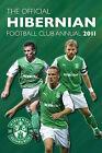 Official Hibernian FC Annual: 2011 by Grange Communications Ltd (Hardback, 2010)