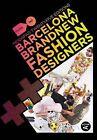 Barcelona Brand New Fashion Designers: Modafad 25 Editions by ActarD Inc (Paperback, 2008)