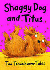 Shaggy Dog and Titus: Two Troublesome Tales: Shaggy Dog and the Terrible Itch; Titus's Troublesome Tooth by David Bedford, Linda Jennings (Paperback, 2008)