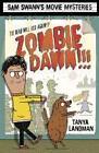 Sam Swann's Movie Mysteries: Zombie Dawn!!! von Tanya Landman (2013, Taschenbuch)