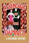 Playhouse of The Damned 9781436350631 by Richard Nathan Hardcover