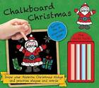 Chalkboard Christmas: Hours of Fun on Wipe-Clean Pages Four Chalks Inside! by Small World Creations (Board book, 2016)