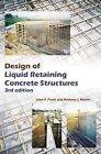 Design of Liquid Retaining Concrete Structures by John P. Forth, Andrew J. Martin (Hardback, 2014)