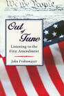 Out of Tune: Listening to the First Amendment by John Frohnmayer (Paperback, 1995)