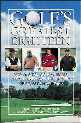 Golf's Greatest: The Eighteen Best Players of All Time by David Mackintosh...