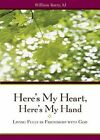 Here's My Heart, Here's My Hand: Living Fully in Friendship with God by William A. Barry (Paperback, 2009)