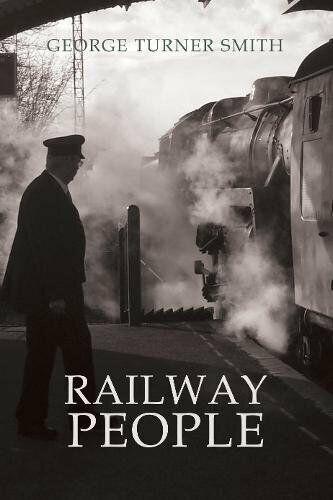 Railway People,George Turner Smith