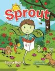 Sprout by Laura Buit (Paperback / softback, 2014)