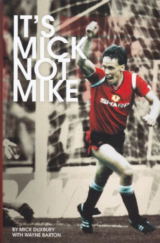 1 of 1 - It's Mick, Not Mike: The Autobiography of Mick Duxbury, Book, New Hardback