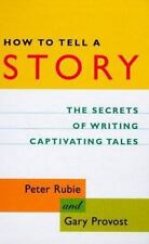 How to Tell a Story: The Secrets of Writing Captivating Tales Rubie, Peter, Pro