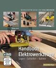 Handbuch Elektrowerkzeuge von Guido Henn (2013, Gebundene Ausgabe)
