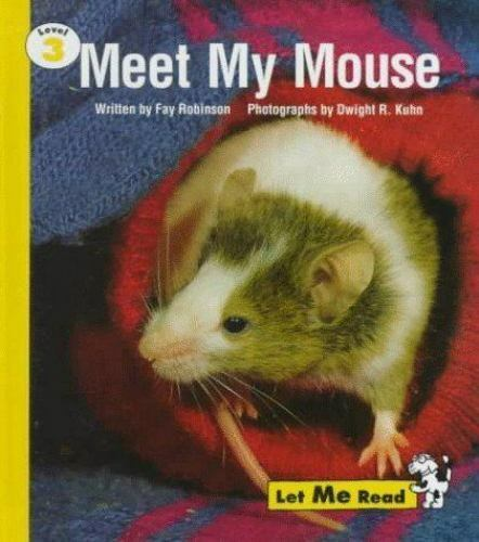 Meet My Mouse: Level 3 [Let Me Read Series] by Robinson, Fay , Hardcover