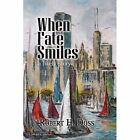 When Fate Smiles 9781436388795 by Robert H. Doss Book