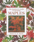 The Gardener's Guide to Growing Maples by James G.S. Harris (Paperback, 2003)