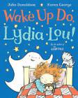 Wake Up Do, Lydia Lou by Julia Donaldson (Paperback, 2013)