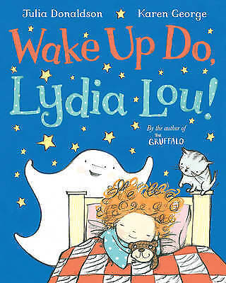 """AS NEW"" Donaldson, Julia, Wake Up Do, Lydia Lou!, Paperback Book"