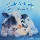 Hello Animals, Where Do You Live? by Floris Books (Board book, 2015)
